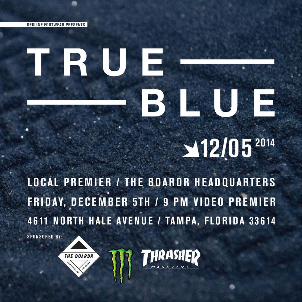 Dekline True Blue Premiere in Tampa